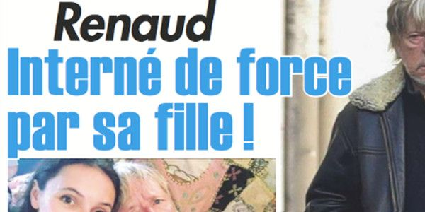 Renaud interné de force par sa fille (photo)